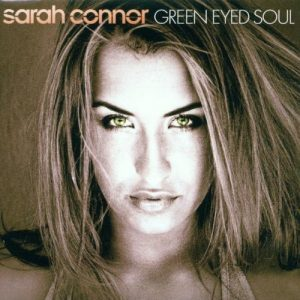 Sarah Connor-Green Eyed Soul - 2 Tracks Produced And Co-written By Daniel Troha