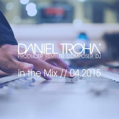 House Tunes // In The Mix // 04.2015 By Daniel Troha