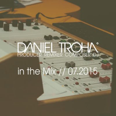 House Tunes // In The Mix // 07.2015 By Daniel Troha