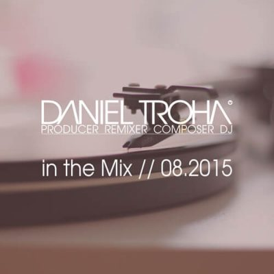 House Tunes // In The Mix // 08.2015 By Daniel Troha