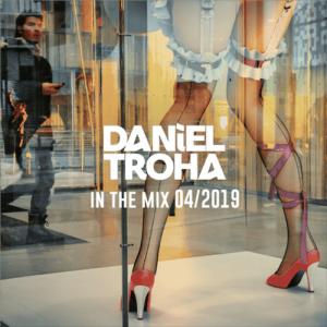 Daniel Troha - DJ - In The Mix April 2019