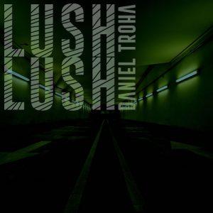 Daniel Troha - Mellow Beats - Lush Lush