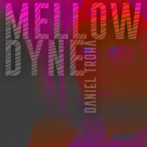 Daniel Troha - Mellow Beats - Mellowdyne