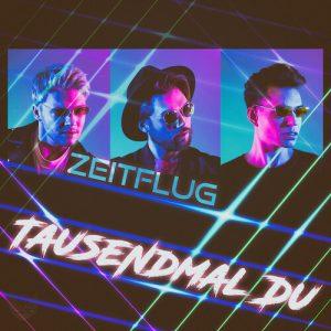 Tausendmal Du-Die Neue Single Von Zeitlfug