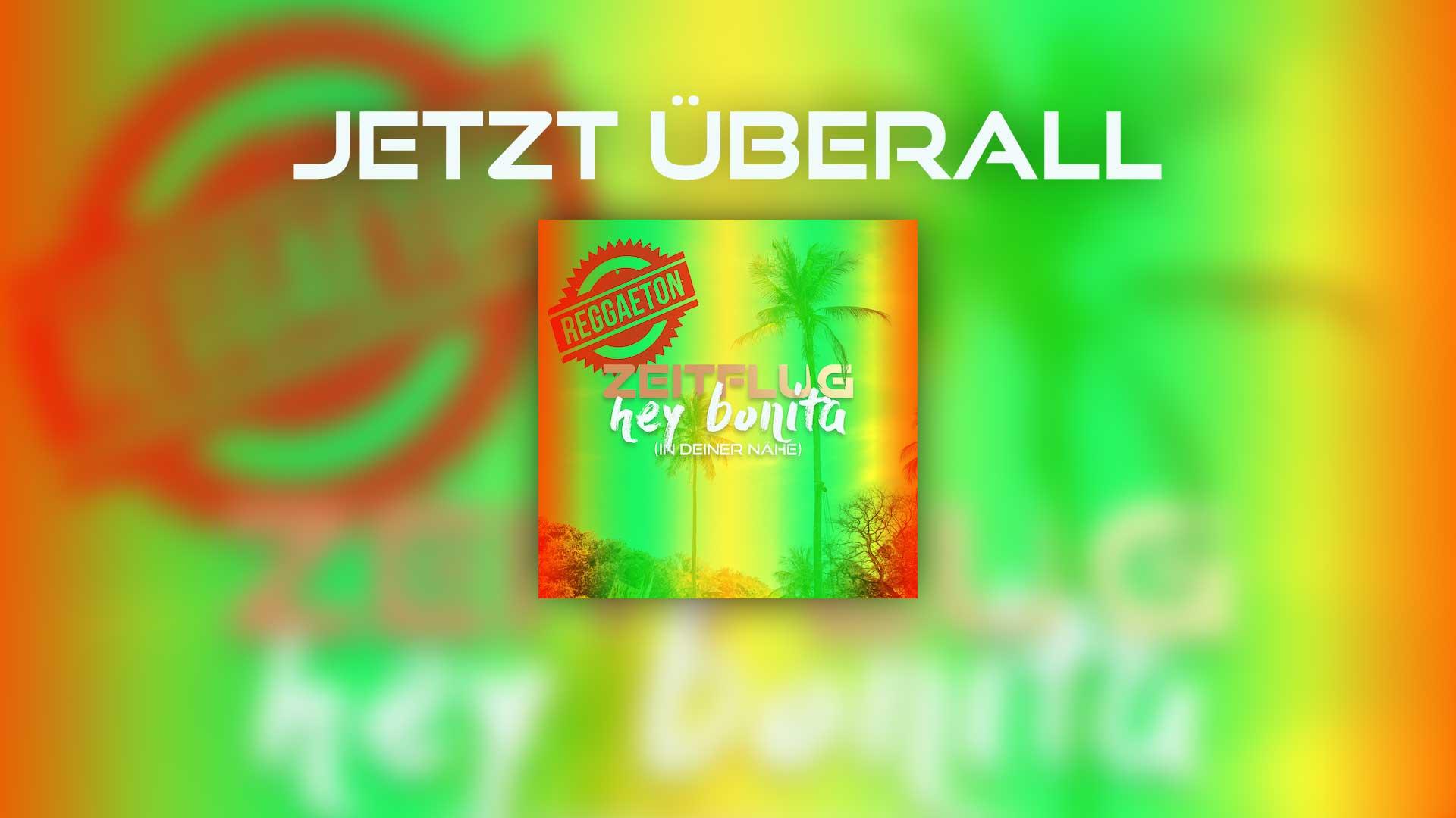 Zeitflug – Hey Bonita (In Deiner Nähe) – Reggaeton RMX