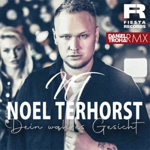 Dein Wahres Gesicht - Noel Terhorst - Daniel Troha RMX